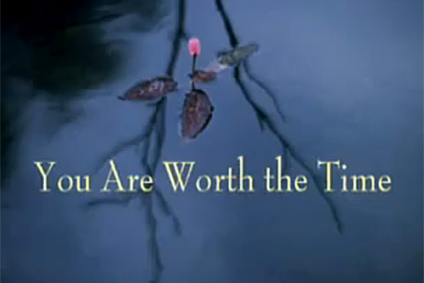 You Are Worth the Time